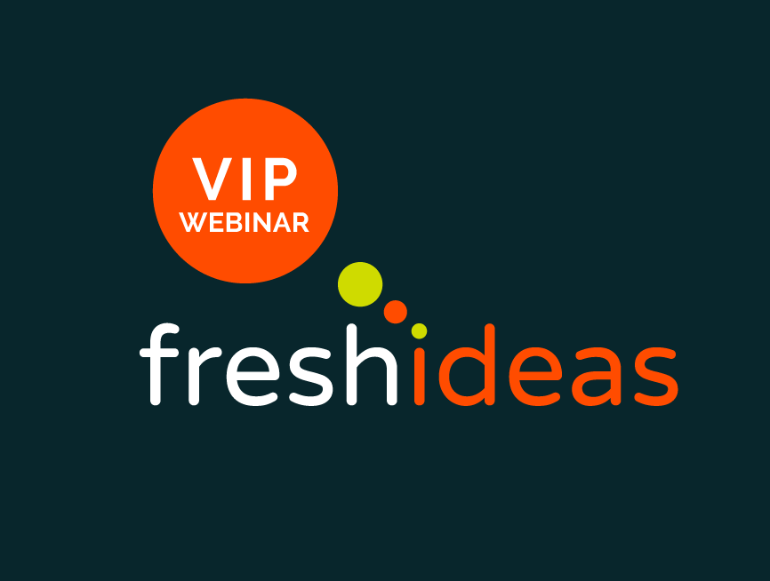 fresh ideas vip webinar