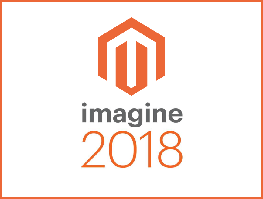 Magento Imagine 2018 Las Vegas event ecommerce
