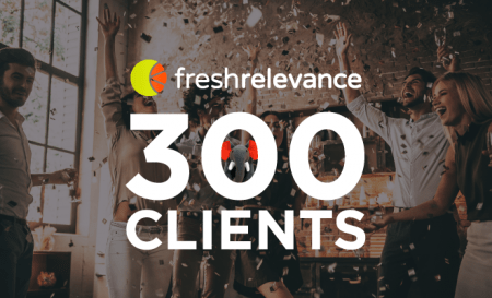 Fresh Relevance reached 300 clients