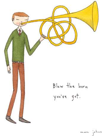 blow the horn you've got