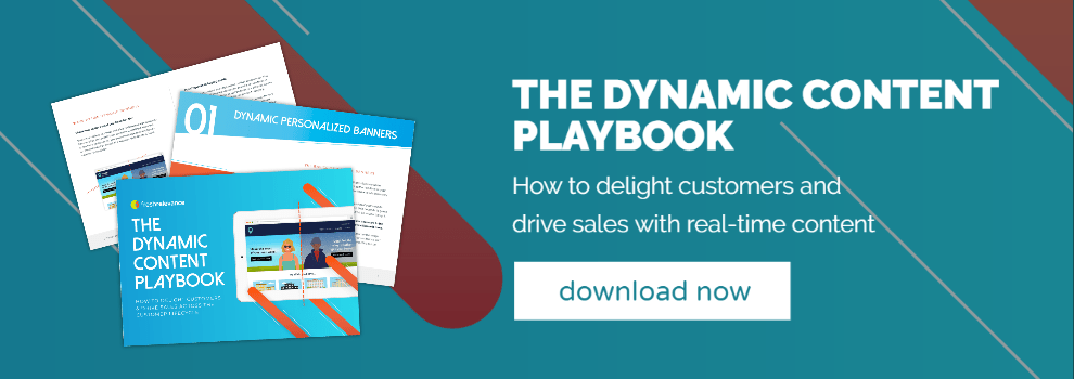 Download the Dynamic Content Playbook for real-time content examples
